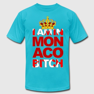 Mega Bitch I AM IN MONACO BITCH - Men's Fine Jersey T-Shirt
