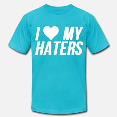 I Love My Haters I Love My Haters (Heart) - Men's  Jersey T-Shirt