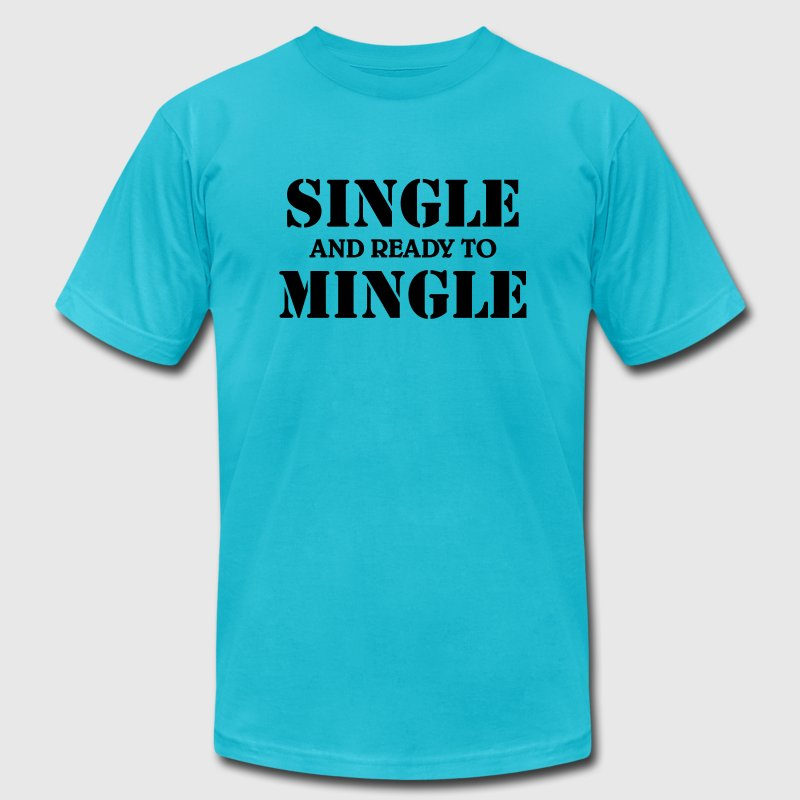 Single and ready to mingle - Men's Fine Jersey T-Shirt