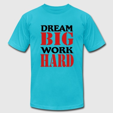 Dream big, work hard - Men's Fine Jersey T-Shirt