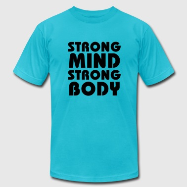 Strong mind, strong body - Men's Fine Jersey T-Shirt