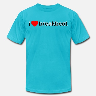 Breakbeat I Love Breakbeat DJ - Men's Jersey T-Shirt