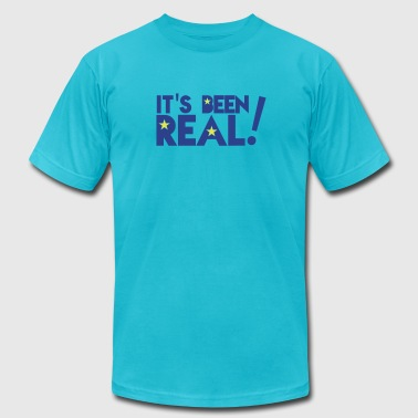 Been Real It's been REAL! - Men's Fine Jersey T-Shirt