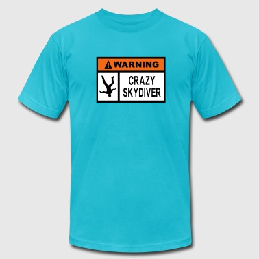 Warning Crazy Skydiver - Men's Fine Jersey T-Shirt