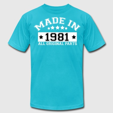 MADE IN 1981 ALL ORIGINAL PARTS - Men's Fine Jersey T-Shirt