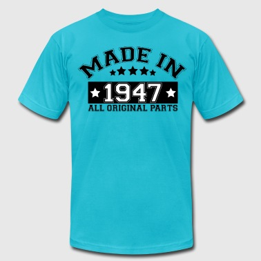 MADE IN 1947 ALL ORIGINAL PARTS - Men's Fine Jersey T-Shirt