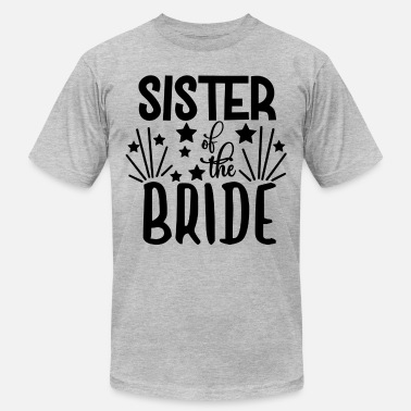 Couples love loversSister Of The Bride - Wedding Design - Unisex Jersey T-Shirt