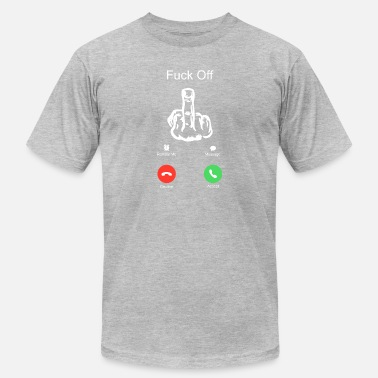 Fucking Call FUNNY FUCK OFF CALL MIDDLE FINGER SMARTPHONE - Men's  Jersey T-Shirt