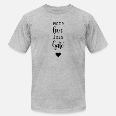 Less Hate More Love More Love Less Hate - Men's  Jersey T-Shirt