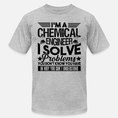 Engineering Solving Problems Chemical Engineer Solves Problems - Men's  Jersey T-Shirt