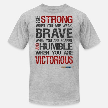 Humble Be Strong, Brave and Humble - Unisex Jersey T-Shirt