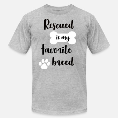 My-favorite-breed-is-rescued Rescued is my Favorite Breed - Men's  Jersey T-Shirt
