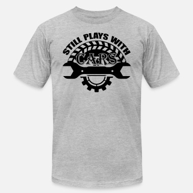 Still Playing With Cars Car Mechanic Still Plays With Cars Shirt - Men's  Jersey T-Shirt