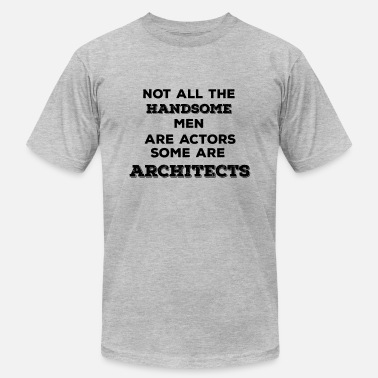 Archie Not All Handsome Men are Actors Some are Architect - Men's Jersey T-Shirt