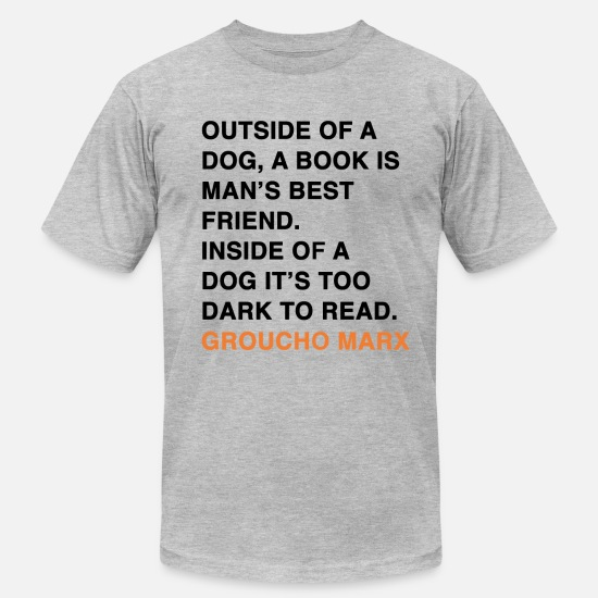 Dog T-Shirts - OUTSIDE OF A DOG, A BOOK IS MAN'S BEST FRIEND. - Unisex Jersey T-Shirt heather gray