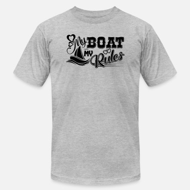 My Boat My Rules My Boat My Rules Shirt - Men's  Jersey T-Shirt