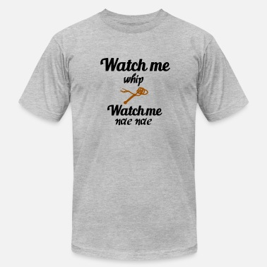 Watch Me Whip Watch me whip - Men's  Jersey T-Shirt