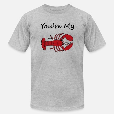 Funny Lobster You re My Lobster - Men's  Jersey T-Shirt