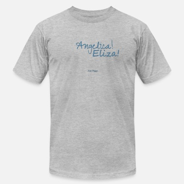 Angelica Schuyler Angelica! Eliza! ... and peggy. - Men's  Jersey T-Shirt