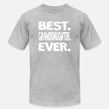 Best Granddaughter Ever Best. Granddaughter. Ever. - Men's Jersey T-Shirt
