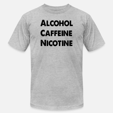 Alcohol Caffeine Nicotine - Men's Jersey T-Shirt