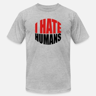 Hate Fuck You humans text sticker fuck you fuck off around hate - Men's Jersey T-Shirt