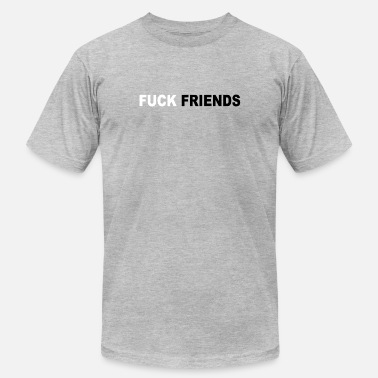 Fuck Forever FUCK FRIENDS - Men's  Jersey T-Shirt