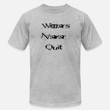 Winners Never Quit Winners Never Quit - Men's  Jersey T-Shirt