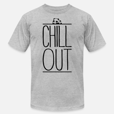 Chill Out Chill Out - Unisex Jersey T-Shirt