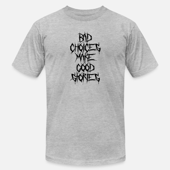Laugh T-Shirts - Bad Choices Make Good Stories - Men's Jersey T-Shirt heather gray