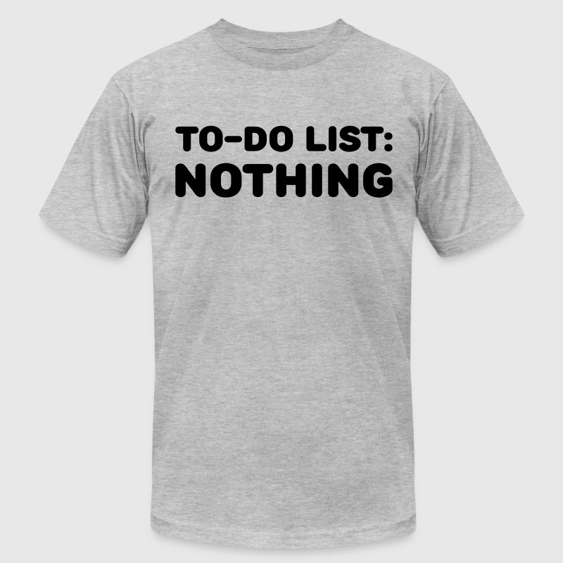 To-Do List: Nothing - Men's Fine Jersey T-Shirt