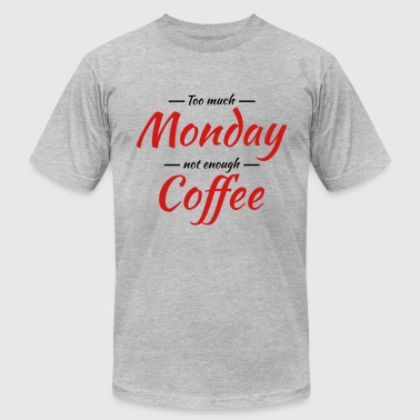 Too much monday, not enough coffee - Men's Fine Jersey T-Shirt
