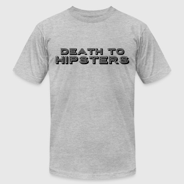 Death To Hipsters - Men's Fine Jersey T-Shirt