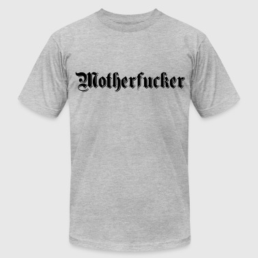 motherfucker - Men's Fine Jersey T-Shirt