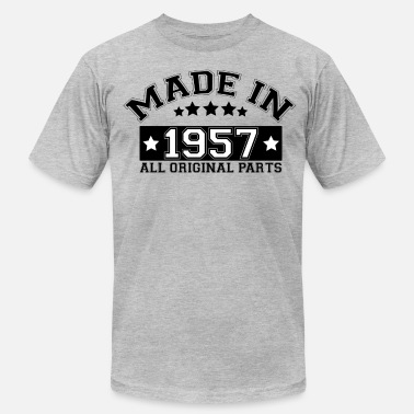 Made In 1957 All Original Parts MADE IN 1957 ALL ORIGINAL PARTS - Men's  Jersey T-Shirt