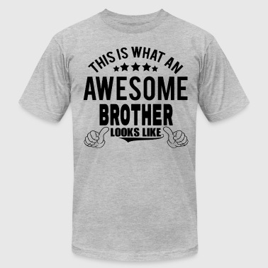 THIS IS WHAT AN AWESOME BROTHER LOOKS LIKE - Men's Fine Jersey T-Shirt