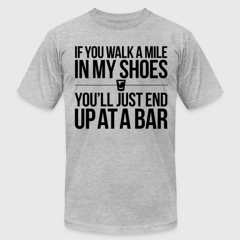 IF YOU WALK A MILE IN MY SHOES - Men's Fine Jersey T-Shirt