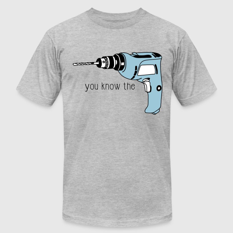 You know the Drill - Men's Fine Jersey T-Shirt