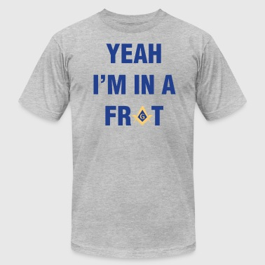 Scottish Rite Yeah I'm In A Frat Masonic Line - Men's Fine Jersey T-Shirt