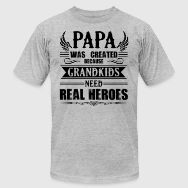 Grandkids Need Real Heroes Papa Was Created Grandkids Need Real Heroes Shirt - Men's Fine Jersey T-Shirt