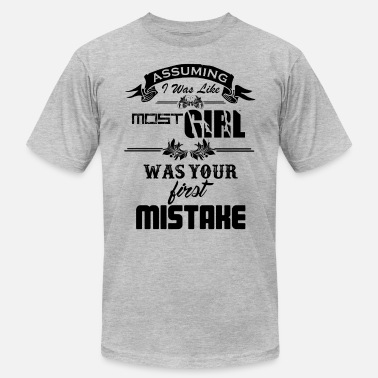 Assuming Was Like Most Mother I Was Like Most Girls Was Your First Mist Shirt - Men's Fine Jersey T-Shirt