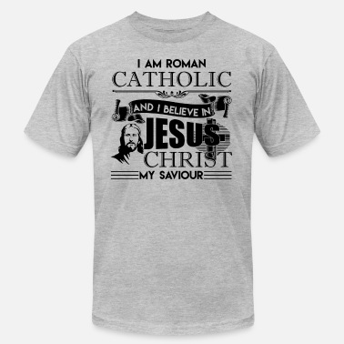 Roman Catholic I Am Roman Catholic Jesus Shirt - Men's Fine Jersey T-Shirt