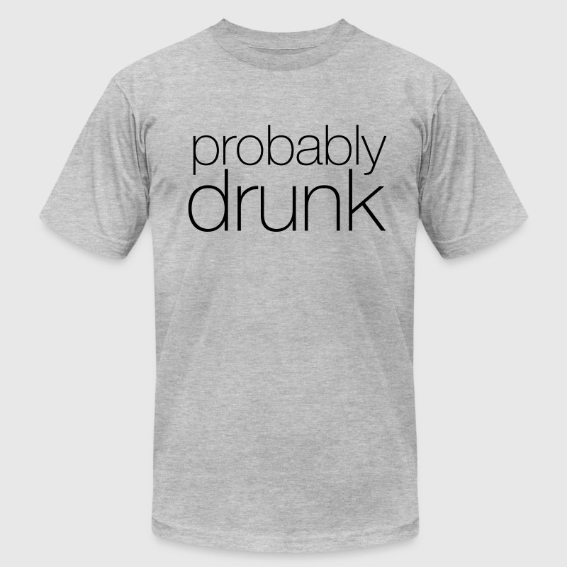 Probably Drunk - Men's Fine Jersey T-Shirt