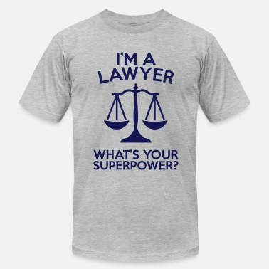 Superpowers Lawyer I'M A LAWYER WHATS YOUR SUPERPOWER? - Men's  Jersey T-Shirt
