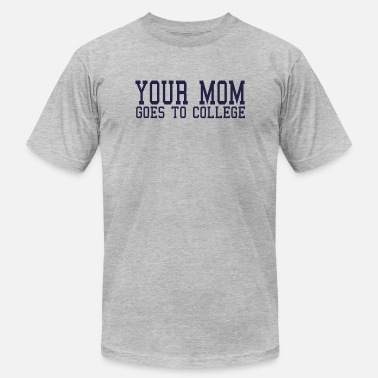 Your Mom Jokes Your mom goes to college. - Men's  Jersey T-Shirt