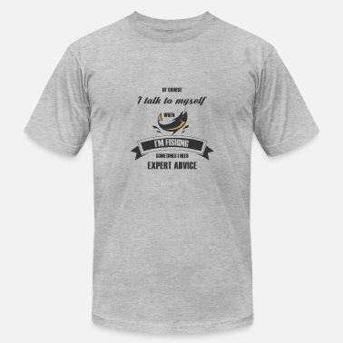 Course I TALK TO MYSELF WHEN I'M FISHING - Men's Fine Jersey T-Shirt