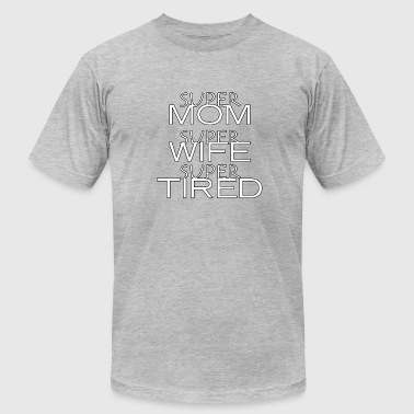 Super Mom Wife Tired - Men's Fine Jersey T-Shirt
