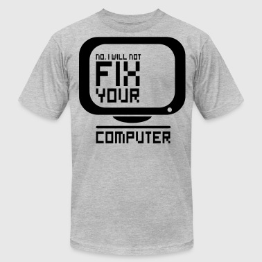 Fix Your Computer No. I will not fix your computer. - Men's Fine Jersey T-Shirt