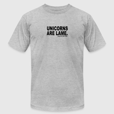 Said No One Ever Unicorns Are Lame Said No One Ever - Men's Fine Jersey T-Shirt