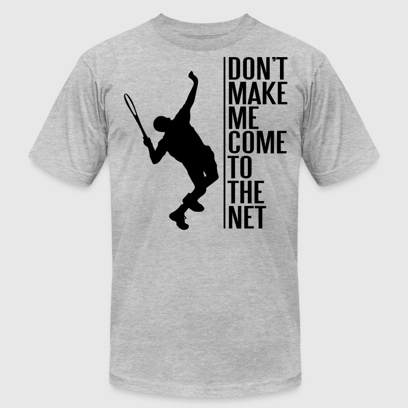 Tennis. Don't make me come to the net - Men's Fine Jersey T-Shirt